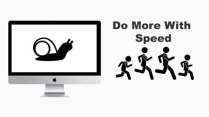 Do More With Speed